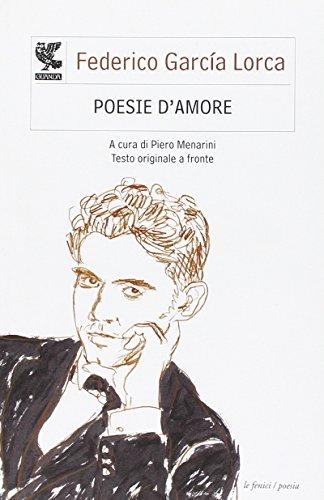 Poesie d'amore. Testo spagnolo a fronte: Federico Garc?a Lorca