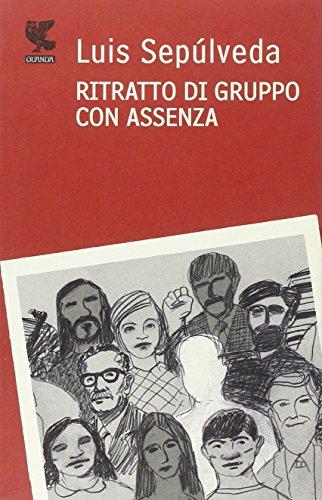 Ritratto di gruppo con assenza (9788860885845) by Luis. Sepúlveda