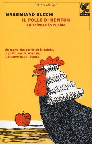 9788860885890: Il pollo di Newton. La scienza in cucina (Biblioteca della Fenice)