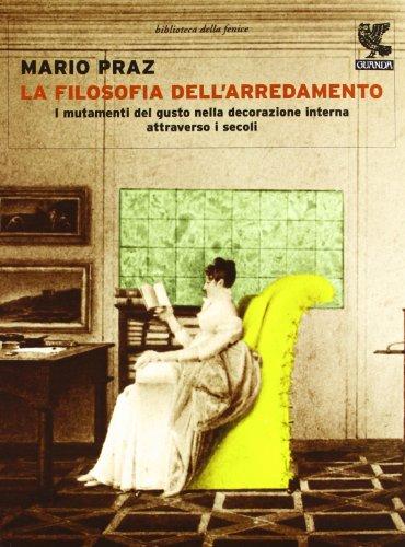 9788860886224: La filosofia dell'arredamento. I mutamenti del gusto nella decorazione interna attraverso i secoli