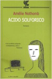 Acido solforico (Le Fenici tascabili) - Amélie Nothomb