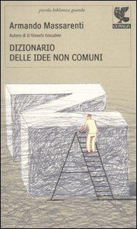 Dizionario delle idee non comuni: Armando Massarenti