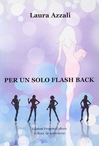 9788860922618: Per un solo flash back