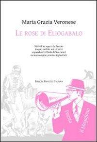 9788860923110: Le rose di Eliogabalo (Il megafono)
