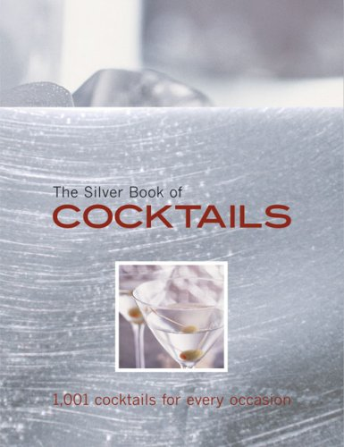 9788860980601: The Silver Book of Cocktails: 1,001 Cocktails for Every Occasion
