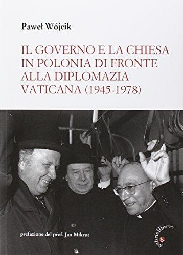 9788860993014: Il governo e la Chiesa in Polonia di fronte alla diplomazia vaticana (1945-1978) (St. Chiesa in Europa centro-orientale)
