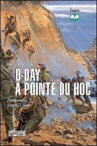 9788861020566: D-Day. A Pointe du Hoc. Normandia giugno 1944