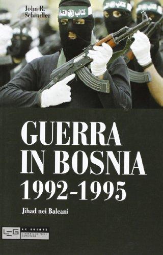 9788861021037: Guerra in Bosnia 1992-1995. Jihad nei Balcani