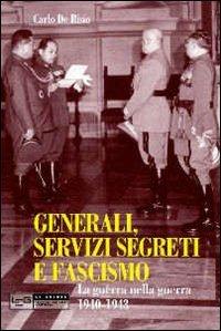 9788861021457: Generali, servizi segreti e fascismo. La guerra nella guerra 1940-1943