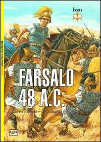 9788861021921: Farsalo 48 a. C. Cesare e Pompeo. Uno scontro fra titani (Biblioteca di arte militare. Battaglie)