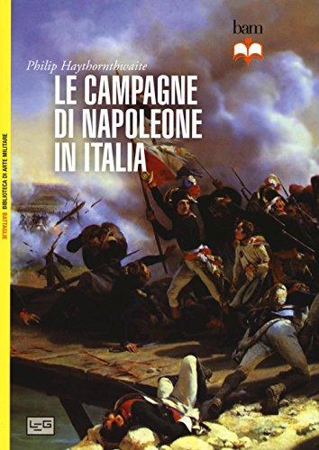 Le campagne di Napoleone in Italia: Philip Haythornthwaite