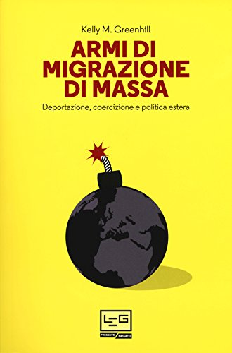 Armi di migrazione di massa: Kelly M. Greenhill