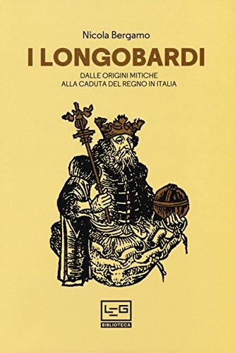 9788861024724: I Longobardi. Dalle origini mitiche alla caduta del regno in Italia