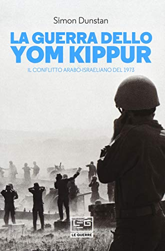 9788861024946: La guerra dello Yom Kippur. Il conflitto arabo-israeliano del 1973