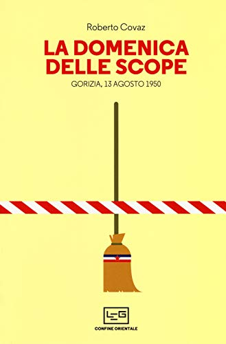 9788861025516: La Domenica delle scope. Gorizia, 13 agosto 1950