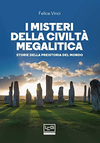 9788861027053: I misteri della civiltà megalitica. Storie della preistoria del mondo