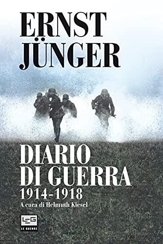 Diario di guerra 1914-1918 (Le guerre): Jünger, Ernst