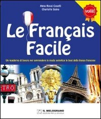 9788861111493: Le français facile. Per la Scuola elementare