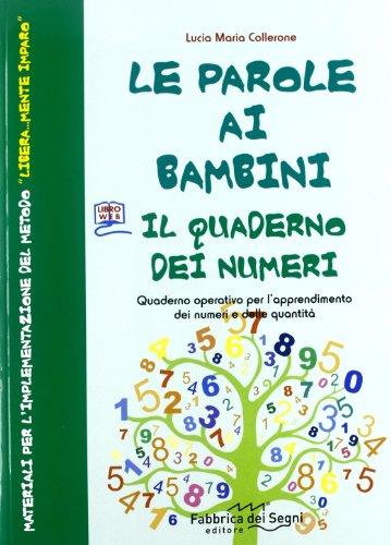 9788861113275: Le parole ai bambini. Quaderno dei numeri. Ediz. integrale