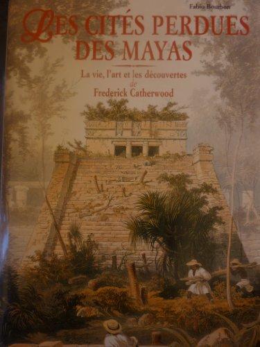9788861120860: Les cités perdues des Mayas : La vie, l'art et les découvertes de Frederick Catherwood