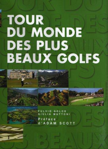 9788861121478: Tour du monde des plus beaux golfs