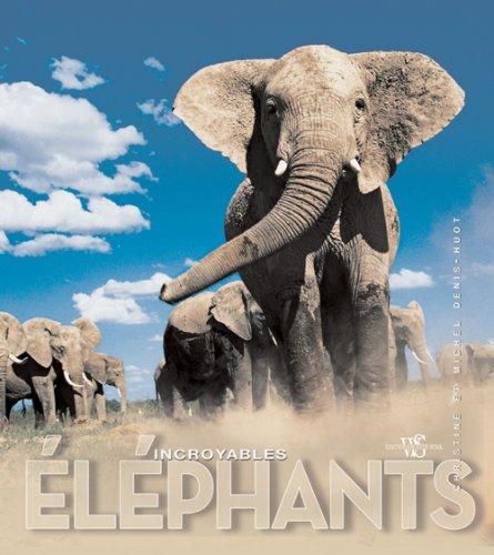 INCROYABLES ELEPHANTS: DENIS-HUOT, CHRISTINE & MICHEL