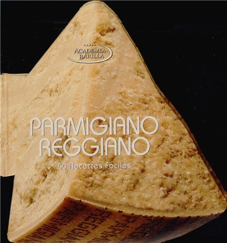 9788861125056: Parmigiano reggiano - 50 recettes faciles