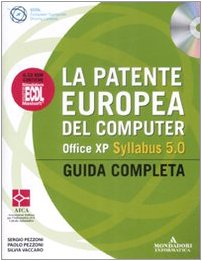 9788861141919: La patente europea del computer. Office XP. Syllabus 5.0. Guida completa. Con CD-ROM