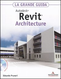 9788861142725: Autodesk Revit Architecture 2011. La grande guida. Con CD-ROM