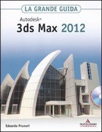 9788861142978: Autodesk 3ds Max 2012. La grande guida. Con CD-ROM