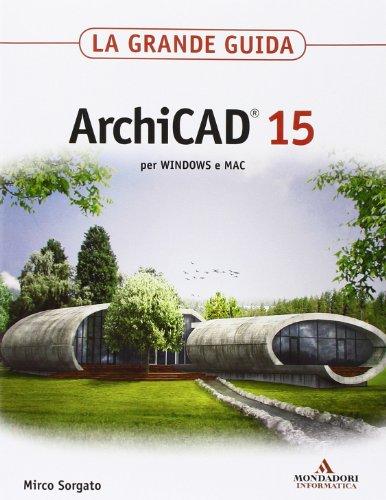 9788861143111: ArchiCAD 15. La grande guida