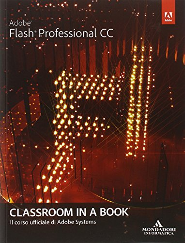 9788861144156: Adobe Flash professional CC. Classroom in a book
