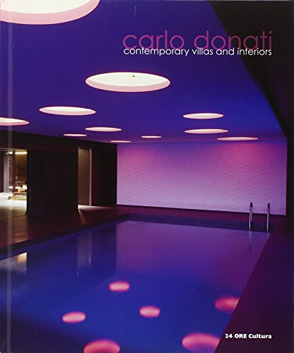 Carlo Donati : Contemporary Villas and Interiors: Aa.Vv.