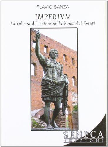 Imperium. La cultura del potere nella Roma: Sanza, Flavio