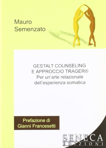 9788861222014: Gestalt counseling e approccio Trager