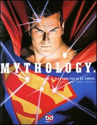 9788861238633: Mythology. Le opere di Alex Ross per la DC Comics