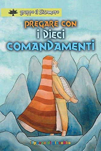 9788861241749: Pregare con i dieci comandamenti