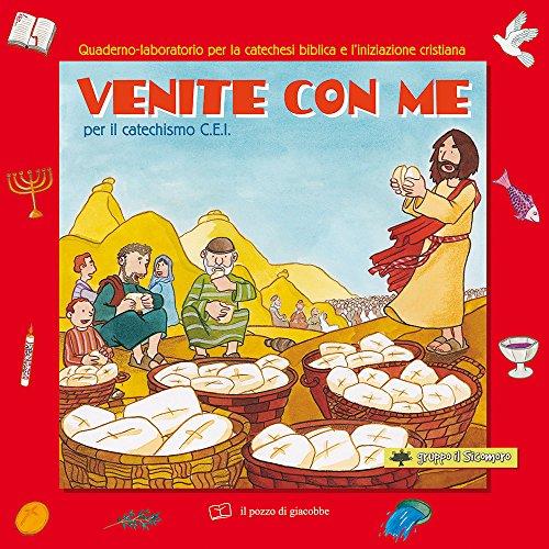 Venite con me per il Catechismo C.E.I.: Vecchini, Silvia