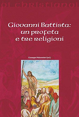 9788861241930: Giovanni Battista. Un profeta e tre religioni