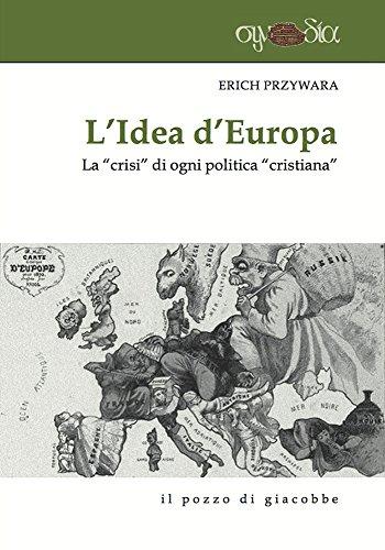 L'idea d'Europa. La «crisi» di ogni politica «cristiana» (8861244424) by [???]