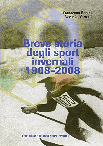 Breve storia degli sport invernali (1908-2008): Francesco Bonini; Veruska