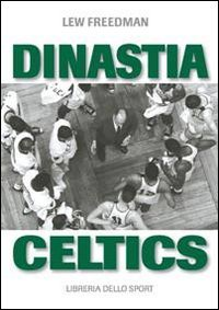 Dinastia Celtics. L'ascesa dei Boston Celtics (8861270158) by [???]