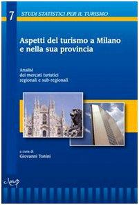 9788861292710: Aspetti del turismo a Milano e nalla sua provincia. Analisi dei mercati turistici regionali e sub-regionali