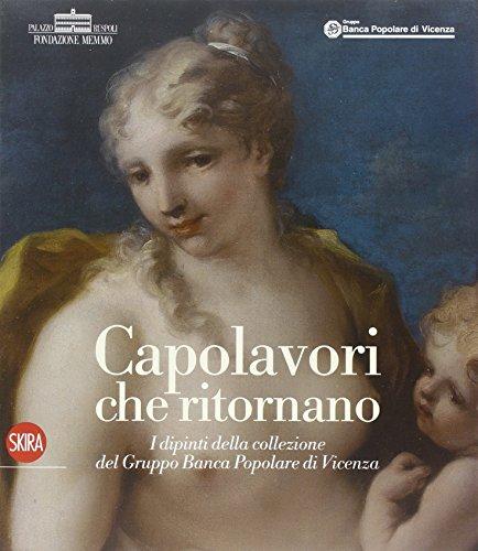 9788861301573: Capolavori che ritornano. I dipinti della collezione del Gruppo Banca Popolare di Vicenza