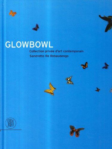 9788861301740: GlowBowl. Collection privée d'art contemporain Sandretto De Rebaudengo
