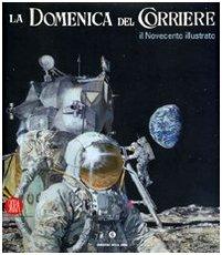 9788861302037: La Domenica del Corriere. Il Novecento illustrato