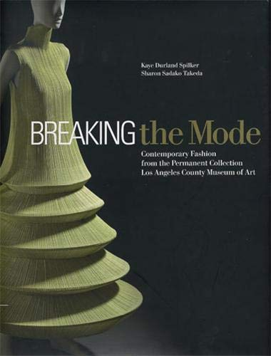 Breaking the Mode : Contemporary fashion from: Spilker, Kaye Durland;