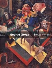 George Grosz - Berlin-New York