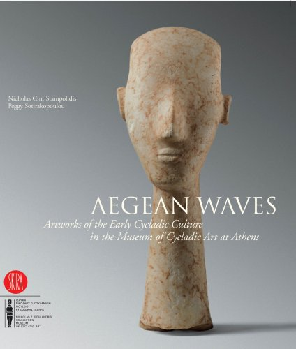 Aegean Waves - Artworks of the Early Cycladi Culture In the Museum of Cycladic Art in Athens