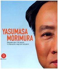 9788861303638: Yasumasa Morimura. Requiem per il XX secolo. Il crepuscolo degli dei turbolenti